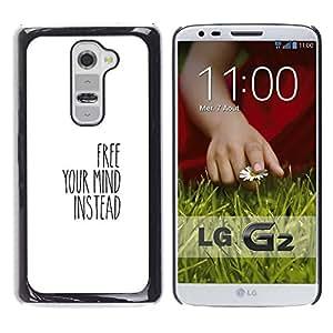 A-type Arte & diseño plástico duro Fundas Cover Cubre Hard Case Cover para LG G2 (Libera tu mente)