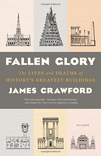 Image of Fallen Glory: The Lives and Deaths of History's Greatest Buildings