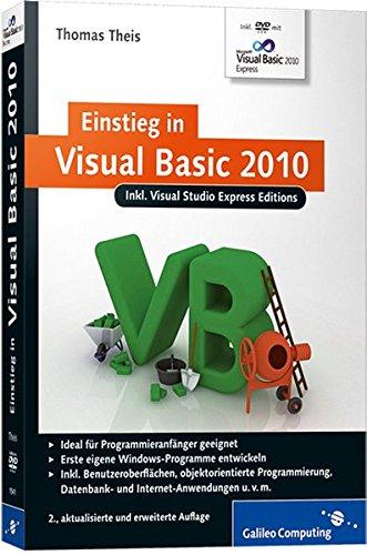 Einstieg in Visual Basic 2010: Inkl. Visual Studio Express Editions (Galileo Computing) Broschiert – 28. Mai 2010 Thomas Theis 3836215411 Programmiersprachen Computers / General
