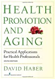 Health Promotion and Aging, David Haber, 0826199178