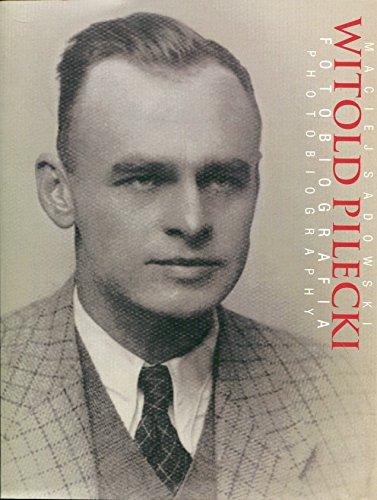 Witold Pilecki Fotobiografia Photobiography