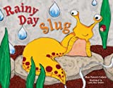 Rainy Day Slug, Mary Palenick Colborn, 1570615918