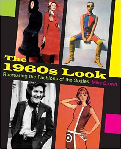 1960s Fashion History Books | Clothing, Trends, Makeup The 1960s Look: Recreating the Fashions of the Sixties  AT vintagedancer.com