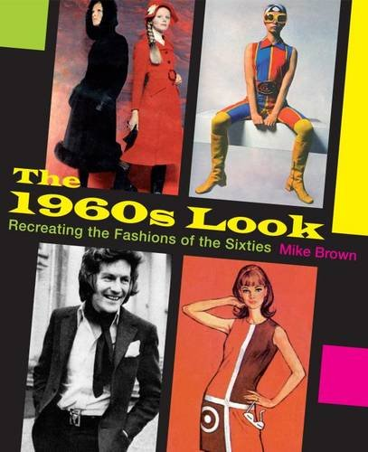 The 1960s Look: Recreating the Fashions of the Sixties]()