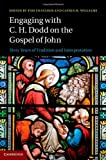 Engaging with C. H. Dodd on the Gospel of John: Sixty Years of Tradition and Interpretation, , 110703566X
