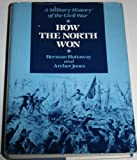 How the North Won : A Military History of the Civil War, Hattaway, Herman and Jones, Archer, 0252009185