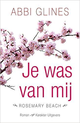 Livres téléchargeables gratuitement pour iphone Je was van mij (Rosemary Beach) (Dutch Edition) B01HXV5X96 PDF PDB