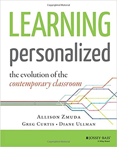 Learning personalized the evolution of the contemporary classroom learning personalized the evolution of the contemporary classroom allison zmuda greg curtis diane ullman 9781118904794 amazon books fandeluxe Gallery