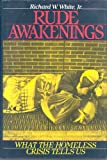 Rude Awakenings : What the Homeless Crisis Tells Us, White, Richard W., Jr., 1558151583