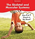 The Skeletal and Muscular Systems, Sue Barraclough, 143290874X