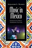 Music in Mexico: Experiencing Music, Expressing