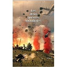Les deux guerres mondiales (French Edition)