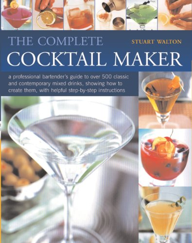 - Complete Cocktail Maker, The: A professional bartender's guide to over 500 classic and contemporary mixd drinks - what goes in them, together with step-by-step instructions