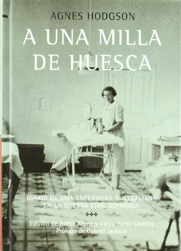 Descargar Libro A Una Milla De Huesca Agnes Hodgson