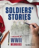 Soldiers' Stories: A Collection of WWII Memoirs