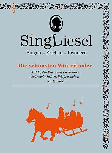 Singliesel - Die schönsten Winterlieder: Singen - Erleben - Erinnern. Ein Mitsing- und Erlebnis-Buch für demenzkranke Menschen - mit Soundchip (Singliesel Mitsing- und Erlebnisbücher)