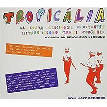 Soul Jazz Records Presents Tropicalia: a Brazilian Revolution in Sound