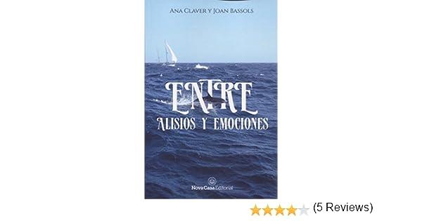 Entre alisios y emociones (1): Amazon.es: Claver Cabrero, Ana, Bassols, Joan: Libros