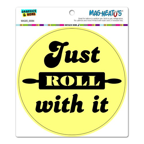 Price comparison product image Graphics and More Just Roll With It Bakery Kitchen - Circle MAG-NEATO'S(TM) Automotive Car Refrigerator Locker Vinyl Magnet