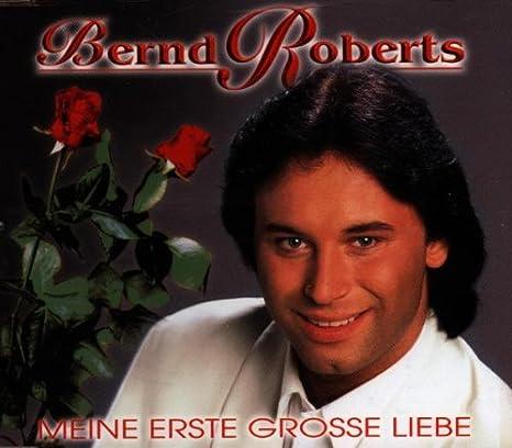 Meine Erste Grosse Liebe - Roberts, Bernd: Amazon.de: Musik
