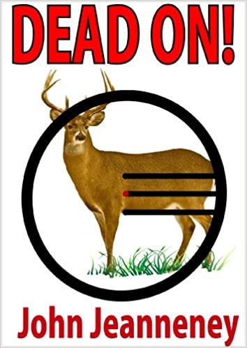 Dead On Deer Anatomy And Shot Placement For Bow And Gun Hunters