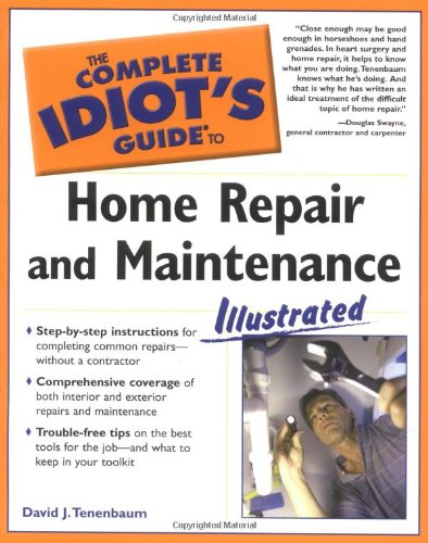 The Complete Idiot's Guide to Home Repair and Maintenance Illustrated ebook