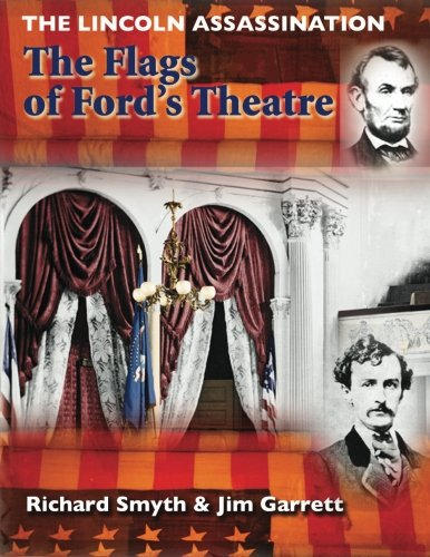 The Lincoln Assassination: The Flags of Ford's Theatre