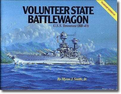Volunteer State Battlewagon: USS Tennessee (BB-43) (Warship Series)