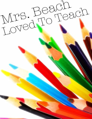 Mrs. Beach Loved To Teach: Accountability and School Choice