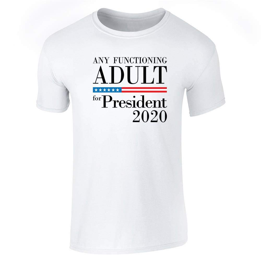 Any Functioning Adult For President 2020 Funny Short Sleeve T Shirt