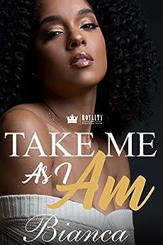 Take Me As I Am by [Bianca]