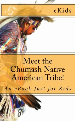 Read Online Meet the Chumash Native American Tribe!: An eBook Just for Kids pdf