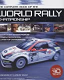 The Complete Book of World Rally Champions: All the Cars, All the Drivers 1974-2004