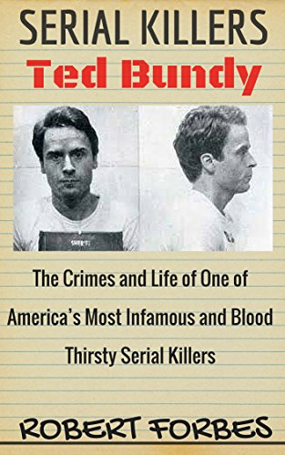 Serial Killers: Ted Bundy - The Crimes and