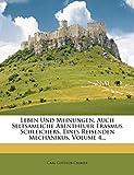 : Leben und Meinungen, auch seltsamliche Abentheuer Erasmus Schleichers, eines reisenden Mechanikus. (German Edition)