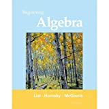 Beginning Algebra, Margaret L. Lial and E. John Hornsby, 0321675851