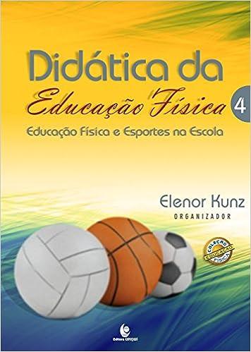83d66b55d Didática da Educação Física  Educação Física e Esportes na Escola (Volume  4) - 9788541901987 - Livros na Amazon Brasil