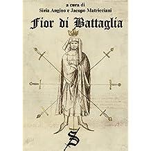 Fior di Battaglia (Progetto Fiore Vol. 1) (Italian Edition)