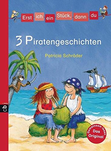 Erst ich ein Stück, dann du - Piratengeschichten (Erst ich ein Stück... Themenbände, Band 1)