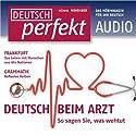 Deutsch perfekt Audio - Beim Arzt. 11/2012 Hörbuch von  div. Gesprochen von:  div.