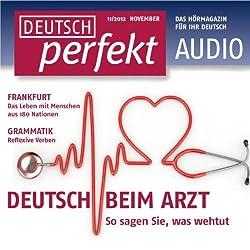 Deutsch perfekt Audio - Beim Arzt. 11/2012