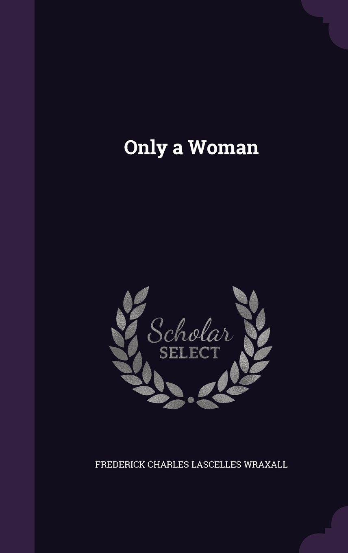 Read Online Only a Woman pdf