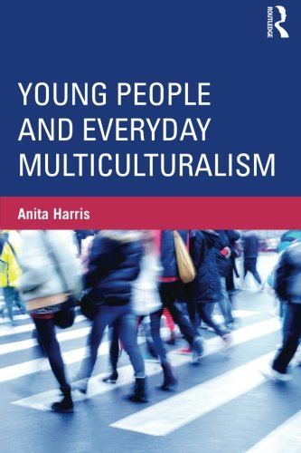 Young People and Everyday Multiculturalism (Critical Youth Studies)