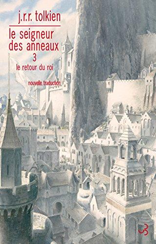Le Seigneur des anneaux - nouvelle traduction (Tome 3) - Le Retour du Roi: Le Retour du Roi (French Edition)