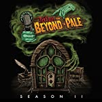 Tales from Beyond the Pale: Season 2 Live! | Larry Fessenden,Glenn McQuaid,Clay McLeod Chapman,Jeff Buhler,Joe Maggio,Ashley Thorpe,Kim Newman,Simon Barrett