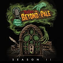 Tales from Beyond the Pale: Season 2 Live! Radio/TV Program by Larry Fessenden, Glenn McQuaid, Clay McLeod Chapman, Jeff Buhler, Joe Maggio, Ashley Thorpe, Kim Newman, Simon Barrett Narrated by Larry Fessenden, Sean Young, Vincent D'Onofrio, Mark Margolis, James Le Gros