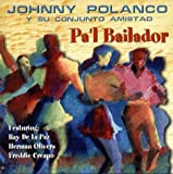 Pa'l Bailador by Johnny Polanco & Conjunto Amistad (2002-01-22)