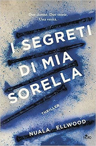 Amazon.it: I segreti di mia sorella - Nuala Ellwood, F. Toticchi ...