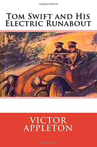 Read Online Tom Swift and His Electric Runabout: or, The Speediest Car on the Road (Volume 5) pdf epub