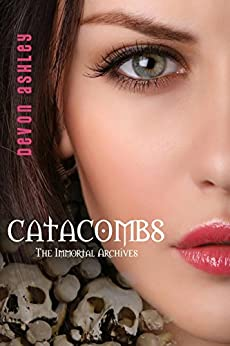 Catacombs (The Immortal Archives #3) (English Edition) por [Ashley, Devon]